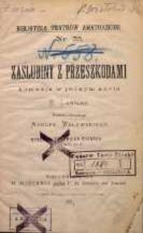 Zaślubiny z przeszkodami : komedja w jednym akcie / E. Labiche; przekł. z franc. Adolfa Walewskiego. - Lwów : nakł. Księgarni H. Altenberga przedtem F. H. Richtera, 1885