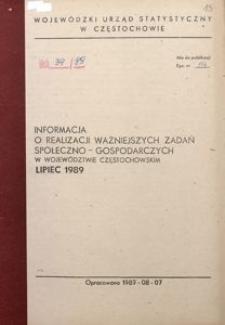 Informacja o realizacji ważniejszych zadań społeczno-gospodarczych w województwie częstochowskim, Lipiec 1989