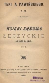Księgi sądowe łęczyckie od 1385 do 1419. Cz. 1