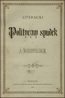 Literacki i polityczny spadek po A. Wielopolskim