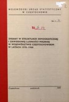 Zmiany w strukturze demograficznej i zawodowej ludności miejskiej w województwie częstochowskim w latach 1978-1988