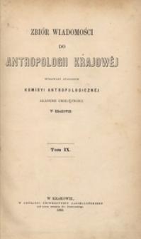 Zbiór Wiadomości do Antropologii Krajowej, T. 9