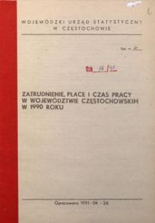 Zatrudnienie, płace i czas pracy w województwie częstochowskim w 1990 roku