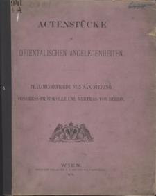Actenstücke in orientalischen Angelegenheiten. Präliminarfriede von San Stefano. Congress-Protokolle und Vertrag von Berlin