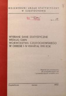 Wybrane dane statystyczne według gmin województwa częstochowskiego w okresie I-IV kwartał 1991 rok