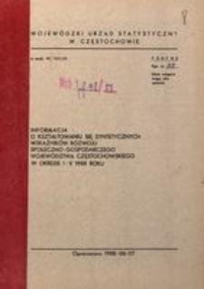 Informacja o kształtowaniu się syntetycznych wskaźników rozwoju społeczno-gospodarczego województwa częstochowskiego, 1988, nr 5