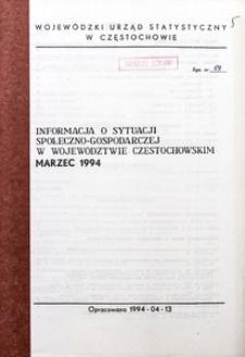 Informacja o sytuacji społeczno-gospodarczej w województwie częstochowskim, marzec 1994