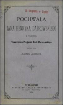Pochwała Jana Henryka Dąbrowskiego z polecenia Towarzystwa Przyjaciół Nauk Warszawskiego