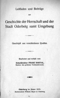 Leitfaden und Beiträge zur Geschichte der Herrschaft und der Stadt Oderberg samt Umgebung : geschöpft aus verschiedenen Quellen