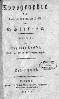 Topographie des kaiserl. königl. Antheils von Schlesien. Bd. 1, T. 1