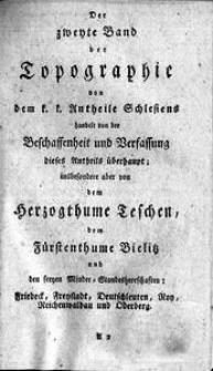Topographie des kaiserl. königl. Antheils von Schlesien. Bd. 1, T. 2