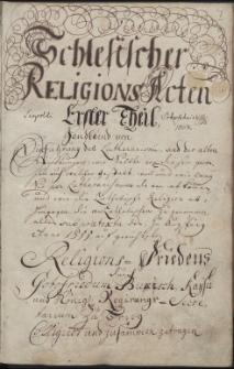 Schlesischer Religions-Acten Erster Theil...