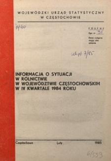 Informacja o Sytuacji w Rolnictwie w Województwie Częstochowskim w IV Kwartale 1984 Roku