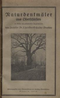 Naturdenkmäler aus Oberschlesien. 36 Bilder mit erläuternden Begleitworten