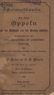 Der Kreis Oppeln und das Wichtigste von der Provinz Schlesien. Hilfsmittel für den ersten geographischen und geschichtlichen Unterricht. - 2 verbesserte Auflage