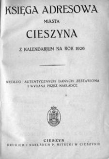 Księga adresowa miasta Cieszyna z kalendarjum na rok 1926