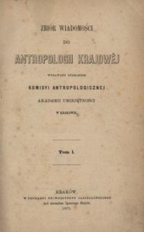 Zbiór Wiadomości do Antropologii Krajowej, T. 1