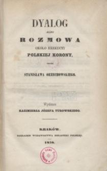 Dyalog albo Rozmowa około exekucyi Polskiej Korony. Quincunx, to jest wzór Korony Polskiej na cynku wystawiony