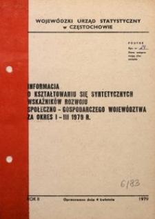 Informacja o Kształtowaniu się Syntetycznych Wskaźników Rozwoju Społeczno-Gospodarczego Województwa za Okres I-III 1979 R.
