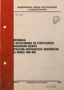 Informacja o Kształtowaniu się Syntetycznych Wskaźników Rozwoju Społeczno-Gospodarczego Województwa za Marzec 1980 Rok[u]