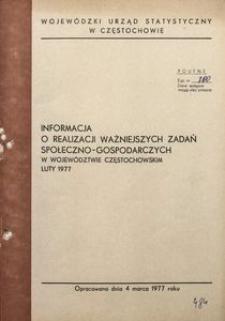 Informacja o realizacji ważniejszych zadań społeczno-gospodarczych w województwie częstochowskim, luty 1977