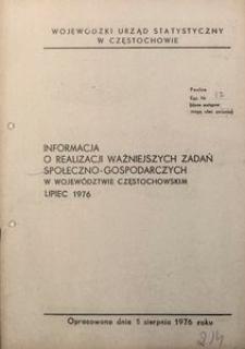 Informacja o realizacji ważniejszych zadań społeczno-gospodarczych w województwie częstochowskim, lipiec 1976