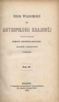 Zbiór Wiadomości do Antropologii Krajowej, T. 4
