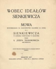 Wobec ideałów Sienkiewicza. Mowa wypowiedziana na nabożeństwie żałobnem za duszę ś.p. Sienkiewicza w Kościele Maryackim w Krakowie