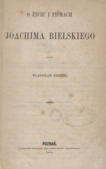 O życiu i pismach Joachima Bielskiego
