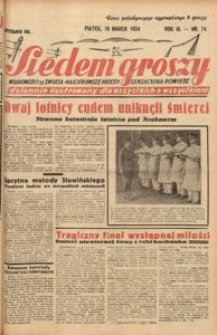 Siedem Groszy, 1934, R. 3, nr 74. - Wyd. DE