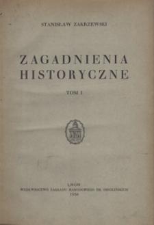 Zagadnienia historyczne. T. 1