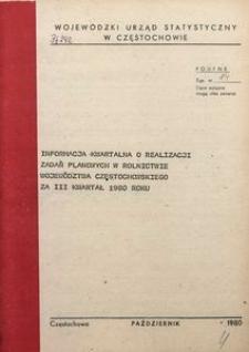 Informacja Kwartalna o Realizacji Zadań Planowych w Rolnictwie Województwa Częstochowskiego za III Kwartał 1980 Roku