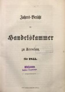 Jahres-Bericht der Handelskammer zu Breslau pro 1855