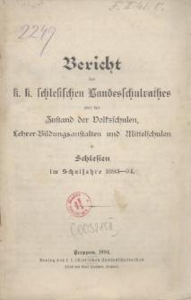 Bericht des k. k. schlesischen Landesschulrathes über den Zustand der Volksschulen, Lehrer-Bildungsanstalten und Mittelschulen in Schlesien, 1893/94