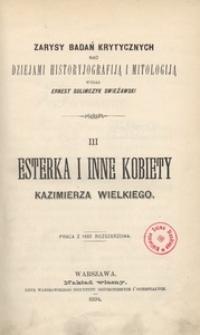 Esterka i inne kobiety Kazimierza Wielkiego. Praca z 1882 rozszerzona