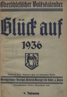 """""""Glück Auf!"""" Oberschlesischer Kalender für das Jahr 1936, 9. Jahrgang"""