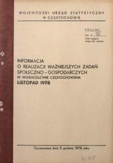 Informacja o Realizacji Ważniejszych Zadań Społeczno-Gospodarczych w Województwie Częstochowskim. Listopad 1978
