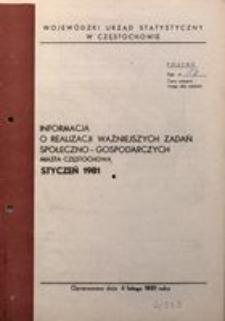 Informacja o Realizacji Ważniejszych Zadań Społeczno-Gospodarczych Miasta Częstochowa. Styczeń 1981