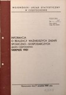 Informacja o Realizacji Ważniejszych Zadań Społeczno-Gospodarczych Miasta Częstochowa. Sierpień 1981