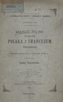 Wolność polska rozmową Polaka z Francuzem roztrząśniona. Broszura polityczna z 1-ej połowy XVIII w.
