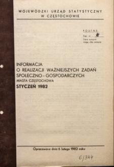 Informacja o Realizacji Ważniejszych Zadań Społeczno-Gospodarczych w Mieście Częstochowa. Styczeń 1982