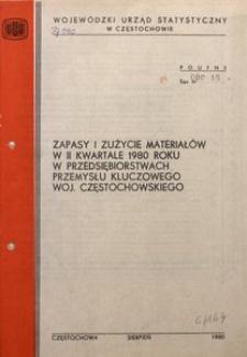 Zapasy i zużycie materiałów w II kwartale 1980 roku w przedsiębiorstwach przemysłu kluczowego woj. częstochowskiego