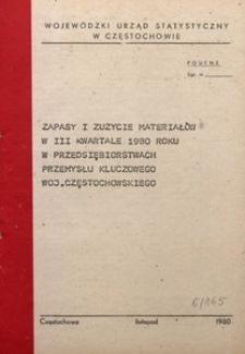 Zapasy i zużycie materiałów w 1980 roku w przedsiębiorstwach przemysłu kluczowego województwa częstochowskiego