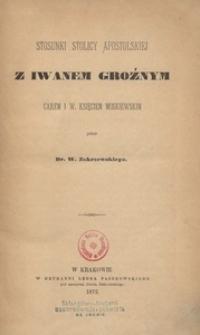 Stosunki Stolicy Apostolskiej z Iwanem Groźnym, Carem i W. Księciem Moskiewskim