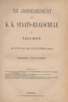 Jahresbericht der k. k. Staats-Realschule in Teschen, 1884/85