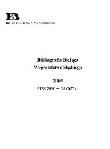 Bibliografia Bieżąca Województwa Śląskiego, 2009, styczeń-marzec