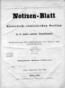 Notizen-Blatt der Historisch-Statistischen Section der K.K. Mähr.-Schles.Gesellschaft zur Beförderung des Ackerbaues, der Natur- und Landeskunde, 1872, Nry 1-12