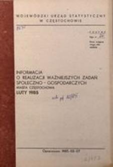 Informacja o Realizacji Ważniejszych Zadań Społeczno-Gospodarczych Miasta Częstochowa. Luty 1985
