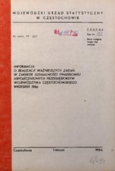 Informacja o realizacji ważniejszych zadań w zakresie działalności finansowej uspołecznionych przedsiębiorstw województwa częstochowskiego. Wrzesień 1986