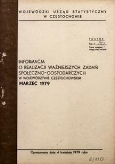 Informacja o Realizacji Ważniejszych Zadań Społeczno-Gospodarczych w Województwie Częstochowskim. Marzec 1979